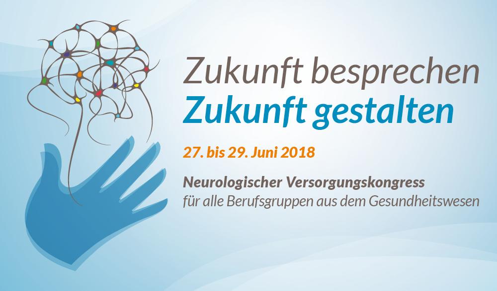 neurologischer-versorgungskongress-zukunft-besprechen-zukunft-gestalten-vom-27-29-juni-2018-fuer-alle-berufsgruppen-aus-dem-gesundheitswesen